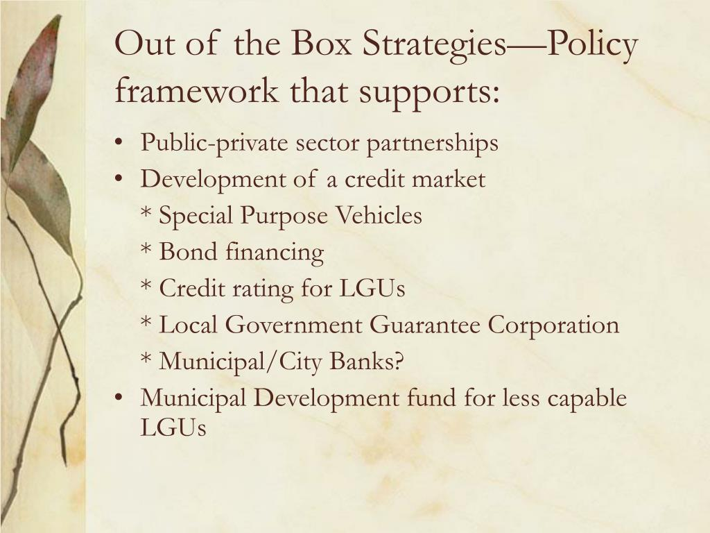 Out of the Box Strategies—Policy framework that supports: