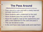 the pass around