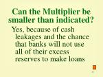 can the multiplier be smaller than indicated