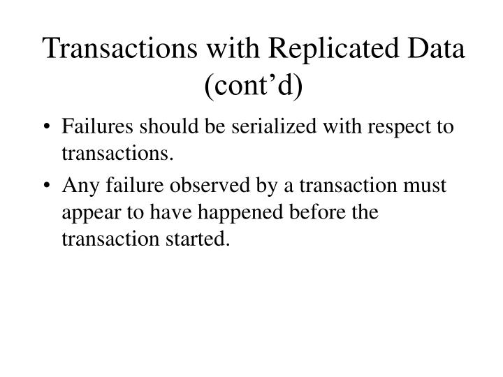 Transactions with Replicated Data (cont'd)