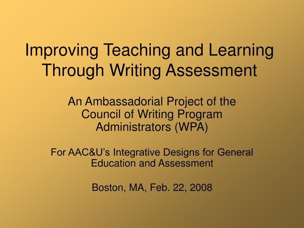 improving teaching and learning through writing assessment l.