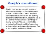 guelph s commitment