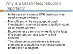 why is a crash reconstruction important1