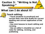 caution 3 writing is not speaking16