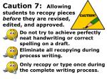 caution 7 allowing students to recopy pieces before they are revised edited and approved