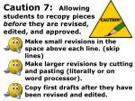 caution 7 allowing students to recopy pieces before they are revised edited and approved24