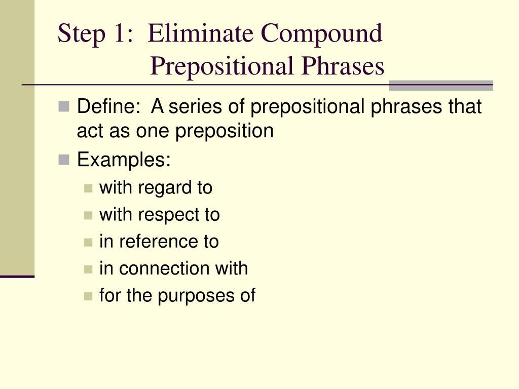 Step 1:  Eliminate Compound                                                    Prepositional Phrases
