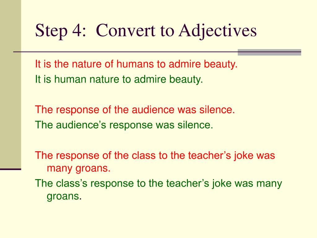 Step 4:  Convert to Adjectives