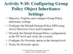 activity 9 10 configuring group policy object inheritance settings