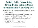 activity 9 12 determining group policy settings using the resultant set of policy tool