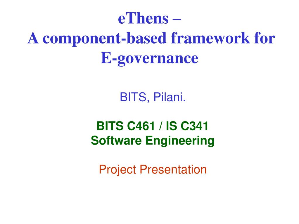 bits pilani bits c461 is c341 software engineering project presentation l.