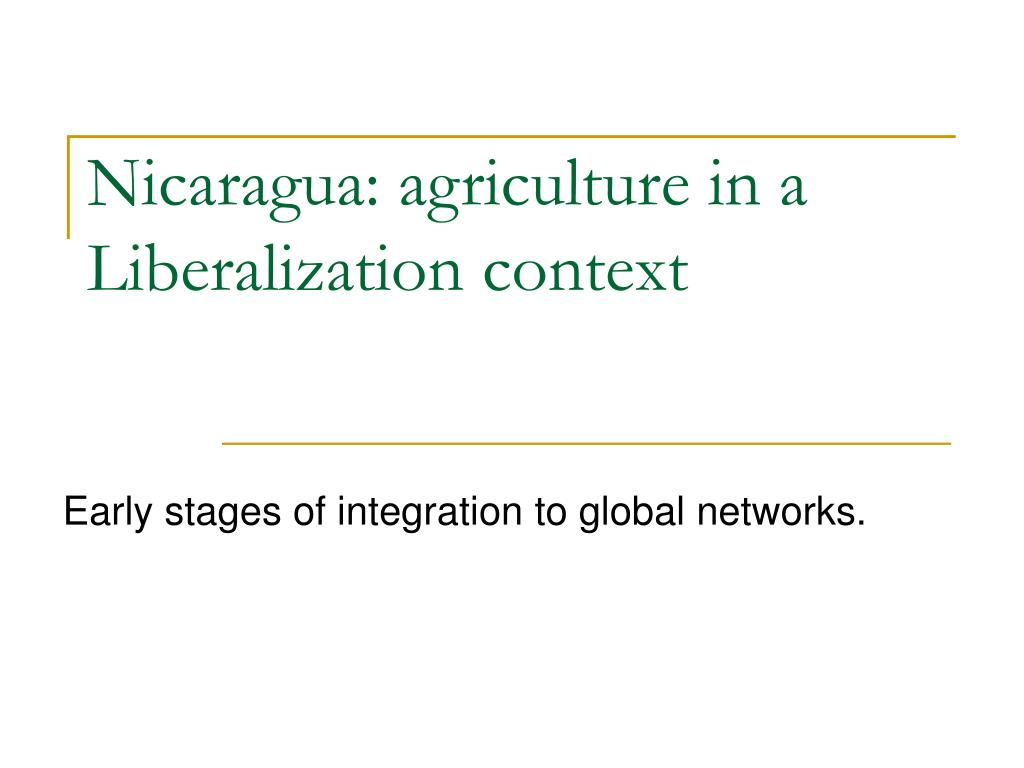 nicaragua agriculture in a liberalization context l.
