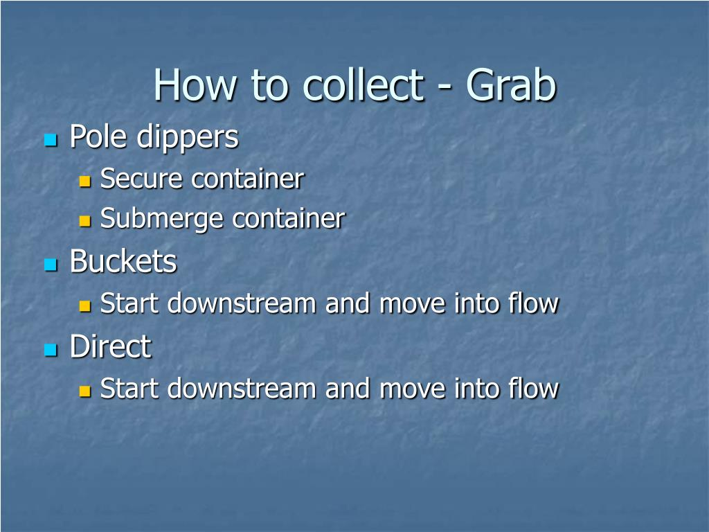 How to collect - Grab