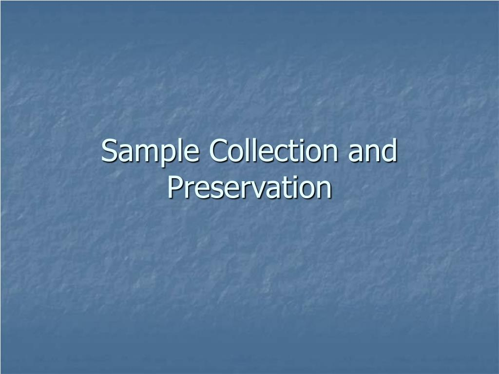 sample collection and preservation l.