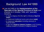 background law 44 1999