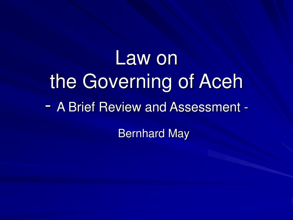 law on the governing of aceh a brief review and assessment l.