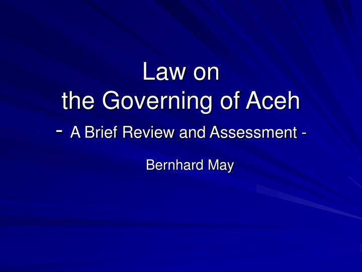 law on the governing of aceh a brief review and assessment n.