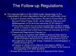 the follow up regulations