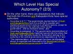 which level has special autonomy 2 3
