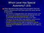 which level has special autonomy 3 3