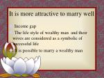 it is more attractive to marry well