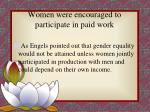 women were encouraged to participate in paid work