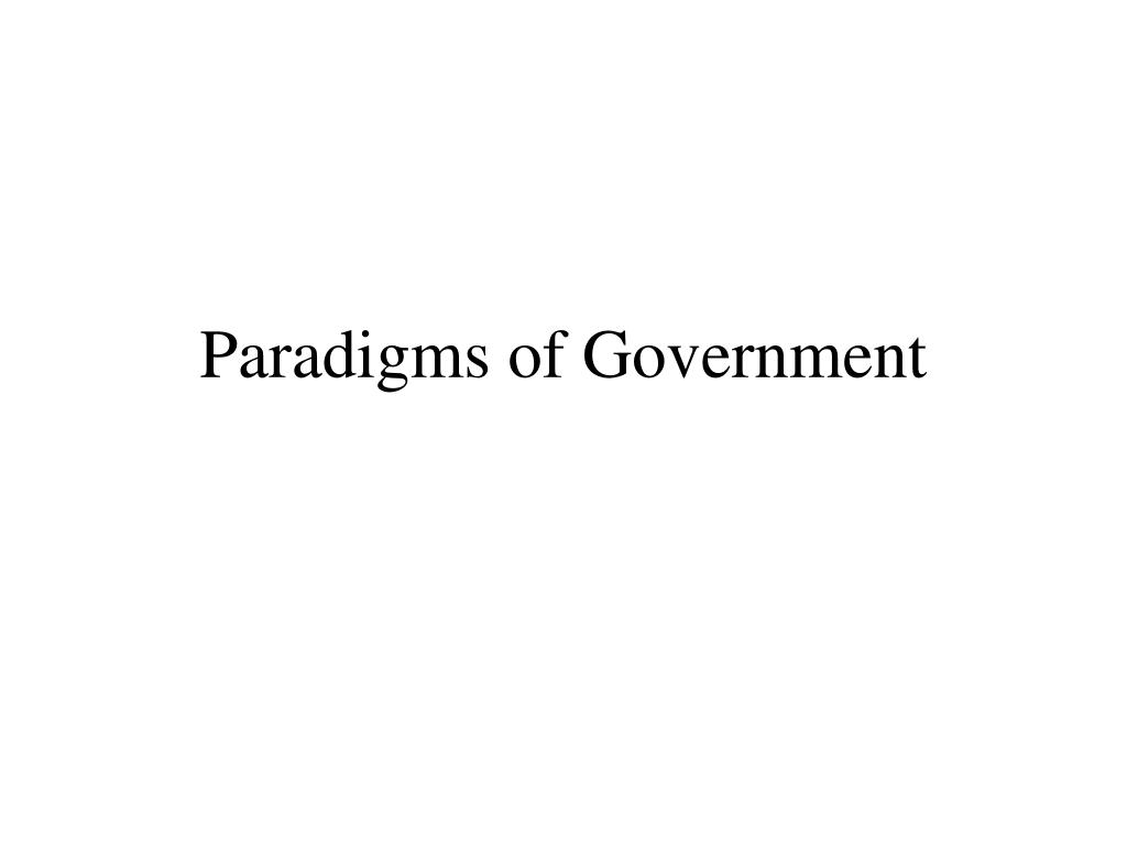 paradigms of government l.