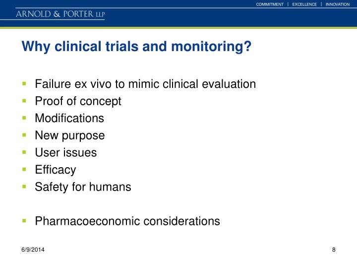 Why clinical trials and monitoring?