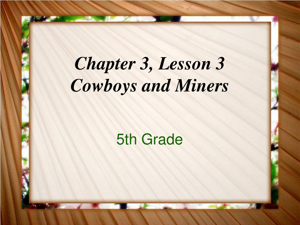 chapter 3 lesson 3 cowboys and miners l.