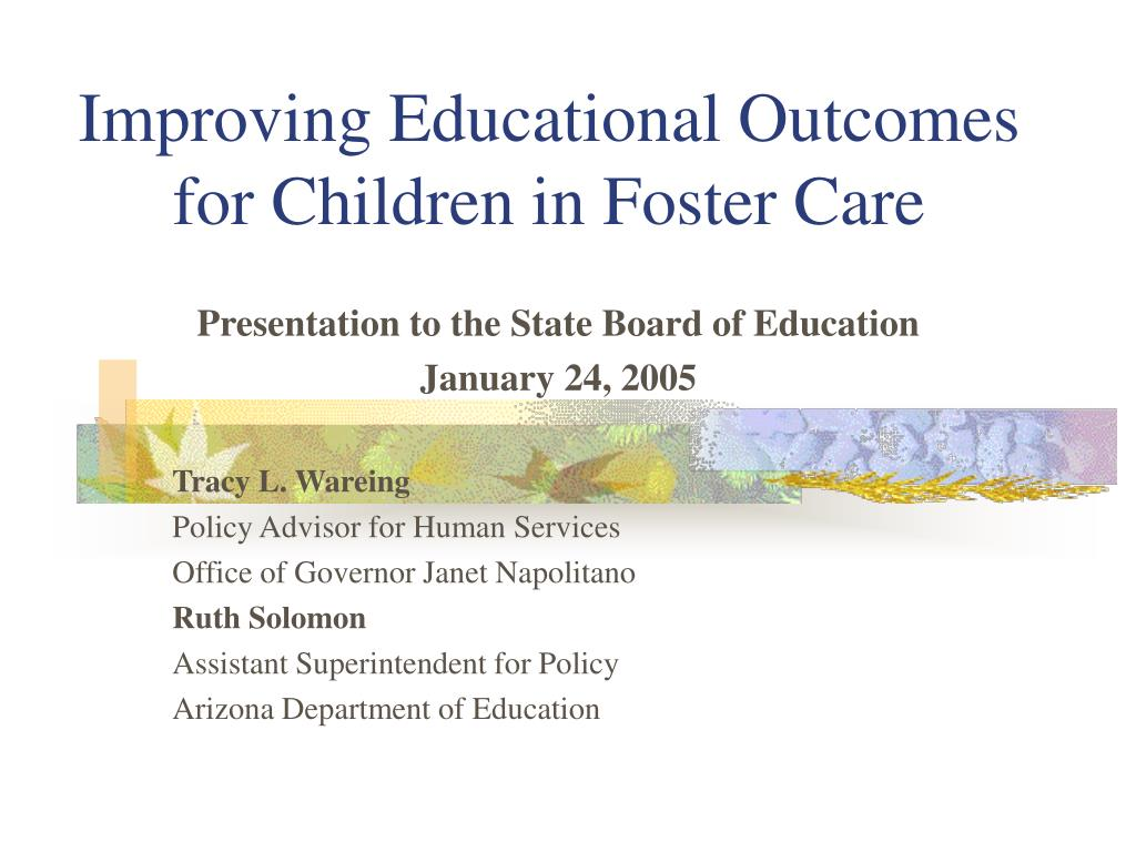 improving educational outcomes for children in foster care l.