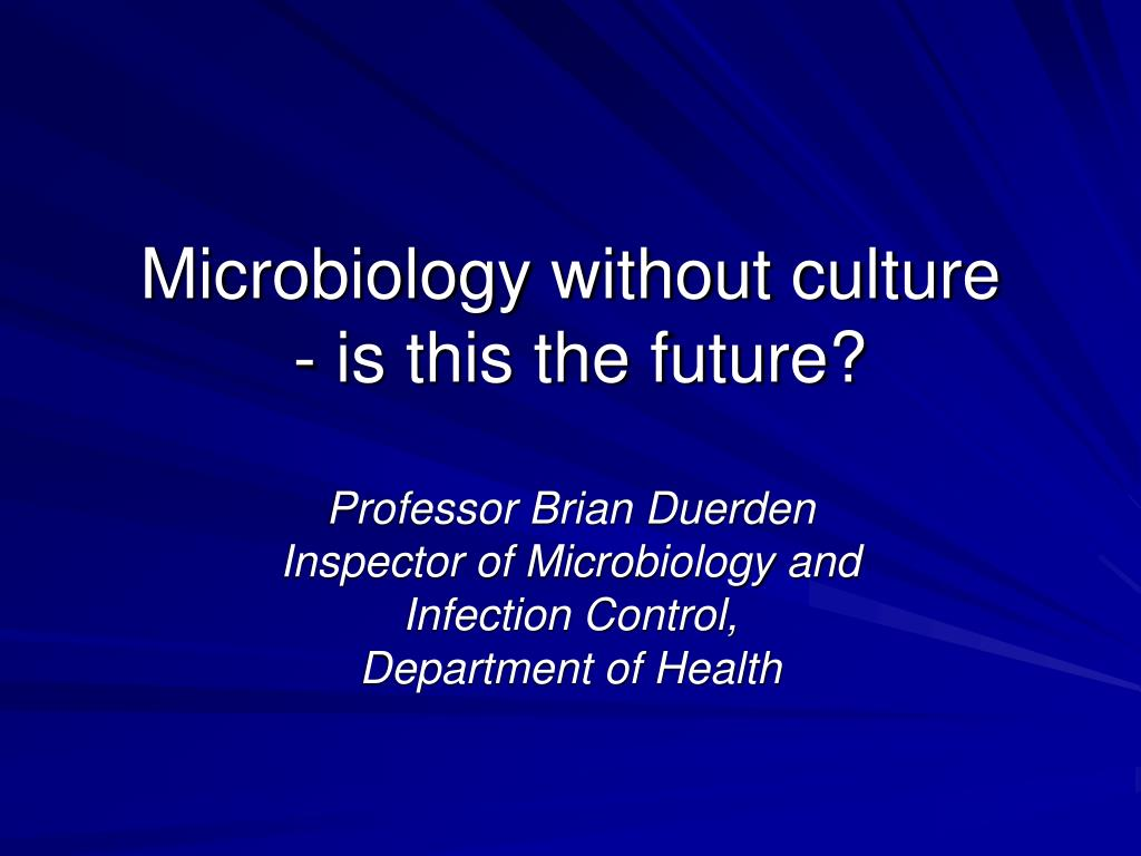 microbiology without culture is this the future l.