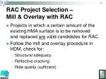rac project selection mill overlay with rac