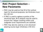 rac project selection new pavements