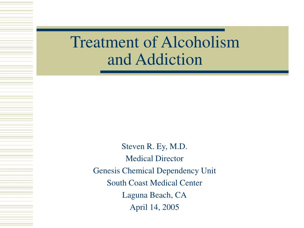 treatment of alcoholism and addiction l.