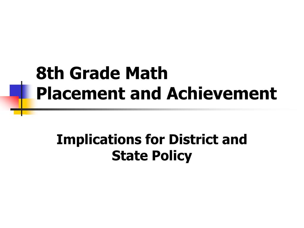 8th grade math placement and achievement l.