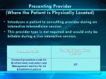 presenting provider where the patient is physically located