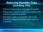 referring provider type sending site