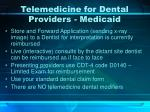 telemedicine for dental providers medicaid