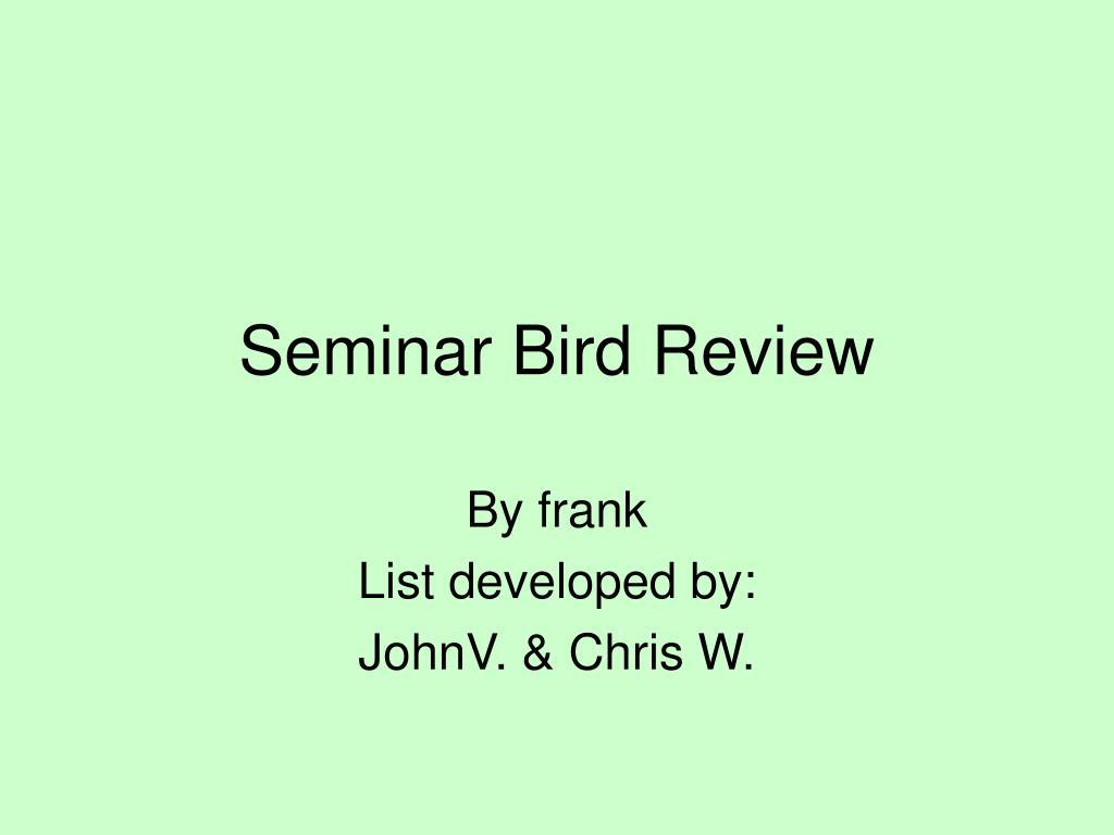 seminar bird review l.