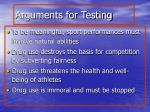 arguments for testing