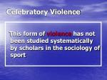 celebratory violence