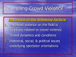 controlling crowd violence