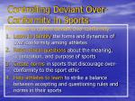 controlling deviant over conformity in sports