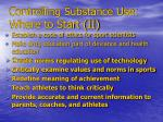 controlling substance use where to start ii