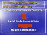 deviant over conformity and group dynamics