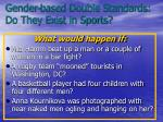 gender based double standards do they exist in sports