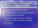 general factors related to violence at sport events