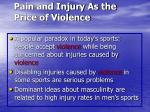 pain and injury as the price of violence