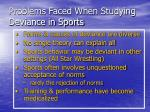 problems faced when studying deviance in sports