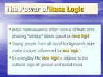 the power of race logic